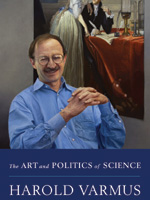 The Art and Politics of Science, Harold Varmus