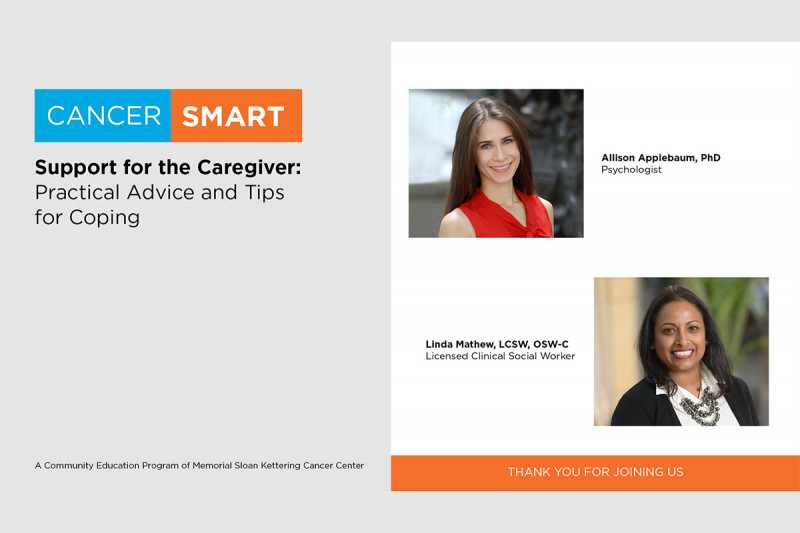 Our expert CancerSmart panel provides advice and tips to help caregivers and their families.