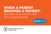 CancerSmart: When a Parent Becomes a Patient: Helping Your Family Cope With Your Disease