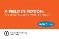 CancerSmart: A Field in Motion: Fighting Cancer with Exercise
